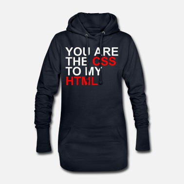 Informatik You are the CSS of my HTML - Frauen Hoodiekleid