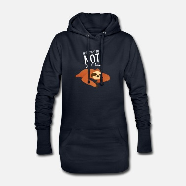 Up It's Ok To Not Do It All - Lazy Sloth - Women's Hoodie Dress