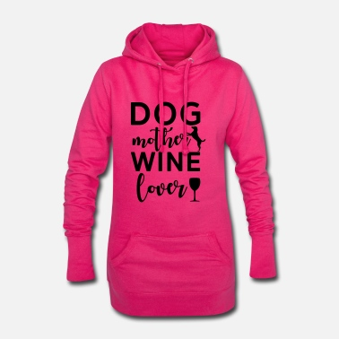 Wine Dog mother wine lover - Hoodie Dress