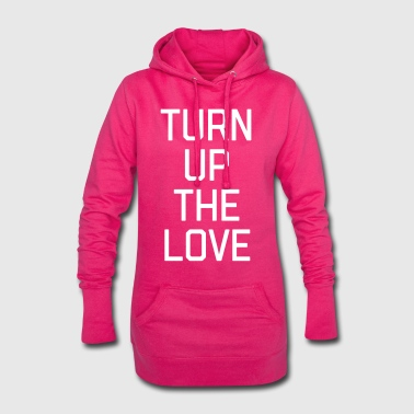 Turn Up The Love Quote - Sweat-shirt à capuche long Femme