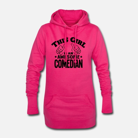 Humour Hoodies & Sweatshirts - this girl is an awesome comedian - Women's Hoodie Dress fuchsia