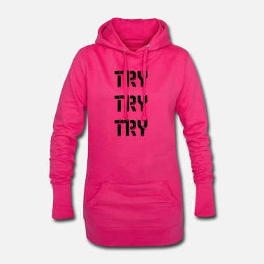 Try Try Try - Women's Hoodie Dress