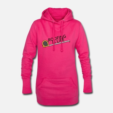 Roof Roofing: Roofing Is Life. - Women's Hoodie Dress