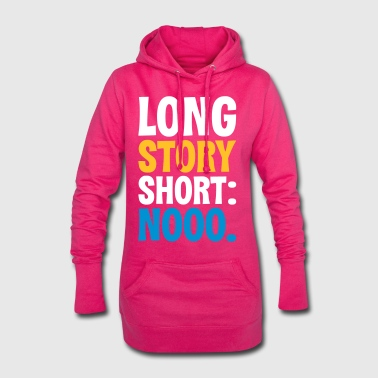 LONG STORY SHORT - HELL / FUCK NO - Hoodie Dress
