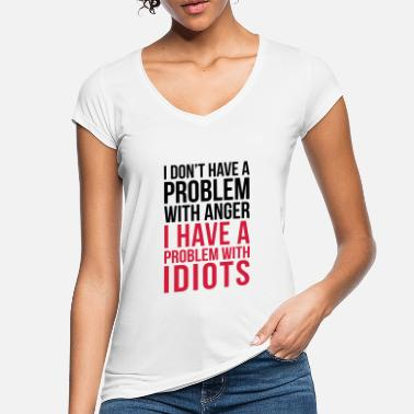 Quotes Problem With Idiots Funny Quote - Women's Vintage T-Shirt