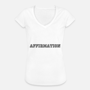 Positive Affirmation! Gift sayings - Women's Vintage T-Shirt
