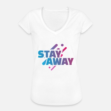 Away Stay away - stay away - Women's Vintage T-Shirt
