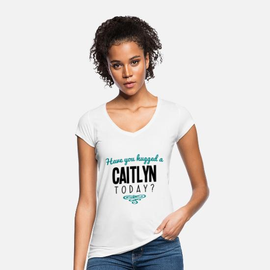 Today T-Shirts - have you hugged a caitlyn name today - Women's Vintage T-Shirt white