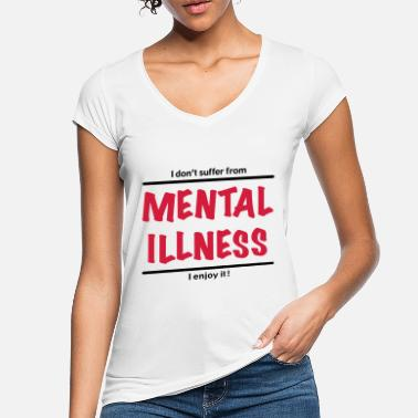 Ilness I don't suffer from Mental Illness, I enjoy it! - T-shirt vintage Femme