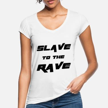 Rave Slave To The Rave - Women's Vintage T-Shirt