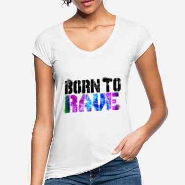 Rave Born To Rave - Women's Vintage T-Shirt