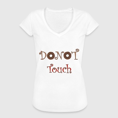 Touching Do not touch or donut touch? - Women's Vintage T-Shirt