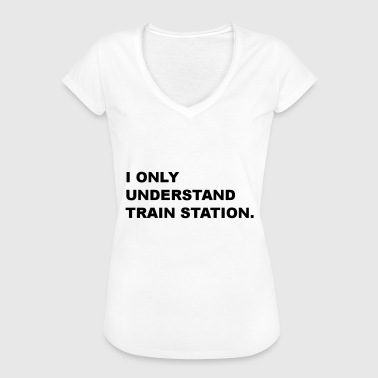 Falsches Deutsch Lustig I only understand train station lustig Sprichwort - Frauen Vintage T-Shirt