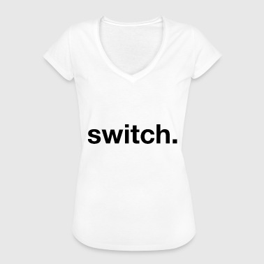 Switcher switch. - Frauen Vintage T-Shirt