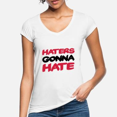Haters Gonna Hate Haters gonna hate - Maglietta vintage donna