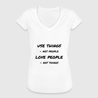 Use Things Not People / Use Things Love People - Women's Vintage T-Shirt