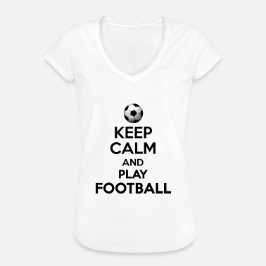 Keep Calm And Play Football KEEP CALM AND PLAY FOOTBALL - Women's Vintage T-Shirt