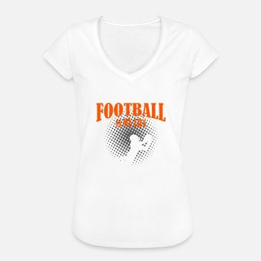Football Is My Life Football Is My Life - Women's Vintage T-Shirt
