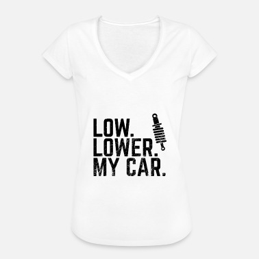 Chassis LOW LOWER MY CAR - Auto Tuning - Women's Vintage T-Shirt