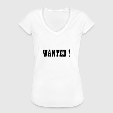 Wanted ! - Frauen Vintage T-Shirt