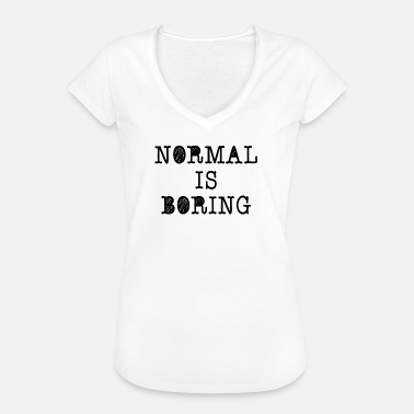 Normal Is Boring ++ Normal is boring ++ - Women's Vintage T-Shirt