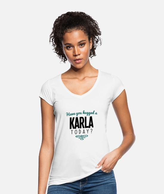 Today T-Shirts - have you hugged a karla name today - Women's Vintage T-Shirt white