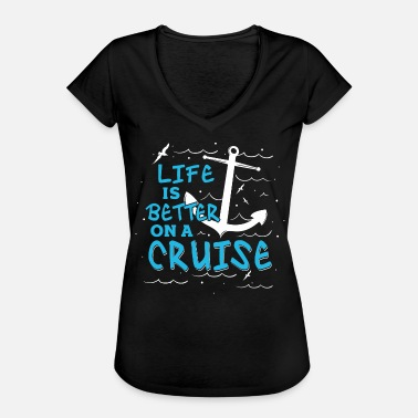 Cruise Ship Life Is Better On A Cruise - Cruise Shirt - Women's Vintage T-Shirt