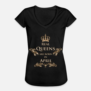 August Real Queens are born in April - T-shirt vintage Femme