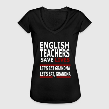 English teachers save lives - Women's Vintage T-Shirt