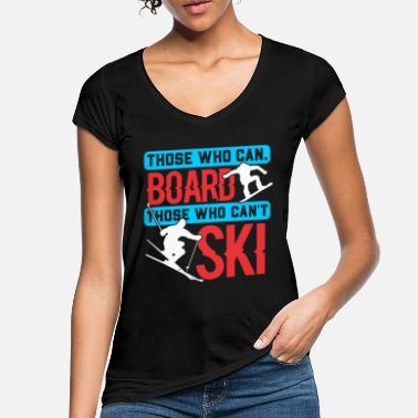 Snowboard Those who can board, who are not Sk - Women's Vintage T-Shirt