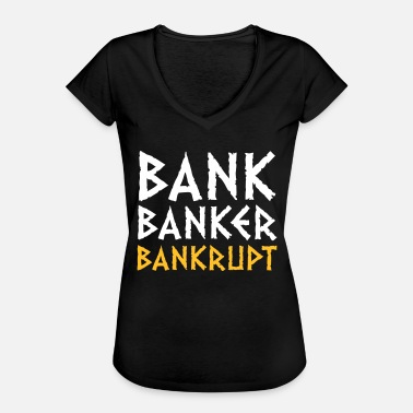 Financial Crisis Bank Banker Bankruptcy - Women's Vintage T-Shirt