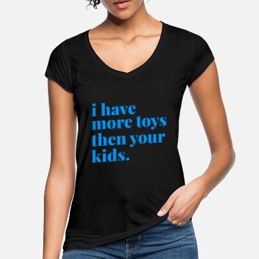 Spielzeug Sm i have more toys then your kids - Frauen Vintage T-Shirt