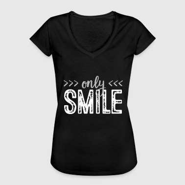 Just Smile Only Smile - Just smile - Women's Vintage T-Shirt