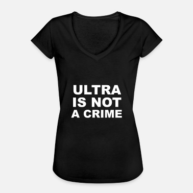 Ultras L'Ultra n'est pas un crime Le football d'Ultras Hooligan - T-shirt vintage Femme