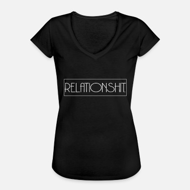 Wortspiel Single Relationshit - Single forever - Frauen Vintage T-Shirt