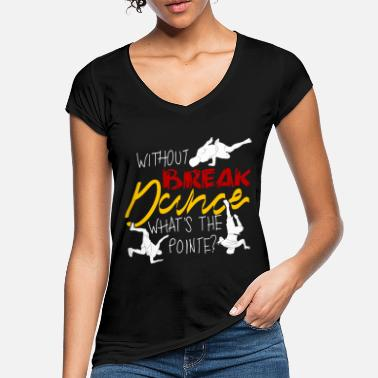 Breakdance Breakdance BBoy Breakdance Breakdancer - T-shirt vintage Femme