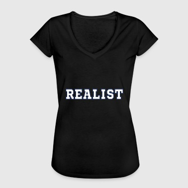 Realistic Realists Quote TShirt Design Realist - Women's Vintage T-Shirt
