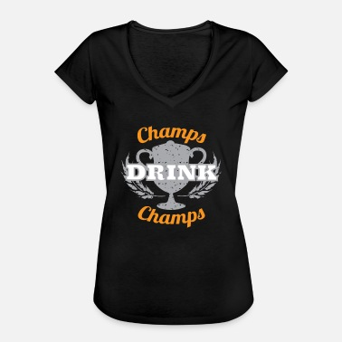 Champ Champs Drink Champs - Vintage-T-skjorte for kvinner