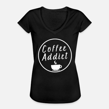 Coffee Addiction Coffee addict Coffee Addict - Women's Vintage T-Shirt