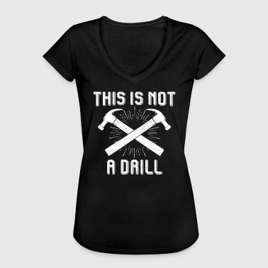 This Is Not A Drill - This is not a drill - Women's Vintage T-Shirt