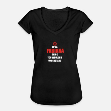 Fabiana Geschenk it s a thing birthday understand FABIANA - Frauen Vintage T-Shirt