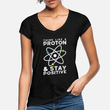 Think Like A Proton Stay Positive - Wissenschaften - Frauen Vintage T-Shirt