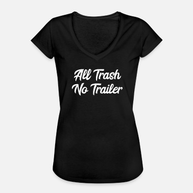Trailer Trash All Trash No Trailer - Camiseta vintage mujer