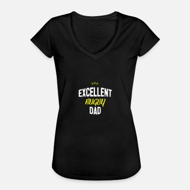 Rugby Dad Distressed - EXCELLENT RUGBY DAD - Women's Vintage T-Shirt