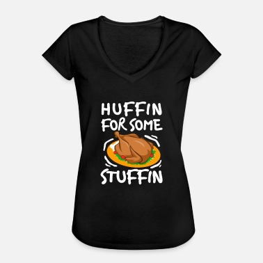 Ready Meal I Am Huffin For Some Stuffin Thanksgiving Meal - Women's Vintage T-Shirt