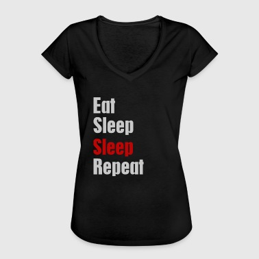 Eat sleep sleep repeat - Women's Vintage T-Shirt