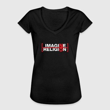 No Religion Atheist - Imagine no Religion - Frauen Vintage T-Shirt