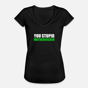 Silly Stupid Stupid stupid stupid silly stupid - Women's Vintage T-Shirt
