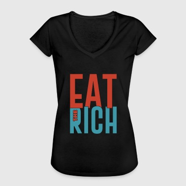Anti Capitalist Eat the rich funny anti capitalist saying - Women's Vintage T-Shirt