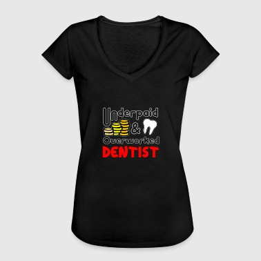 Underpaid Underpaid and revised dental art - Women's Vintage T-Shirt
